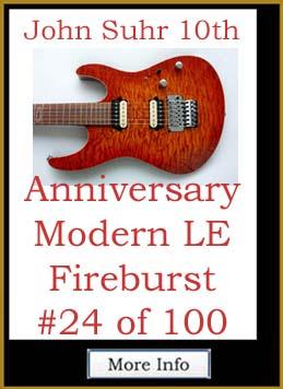 John Suhr 10th                                   Anniversary Modern LE Fireburst